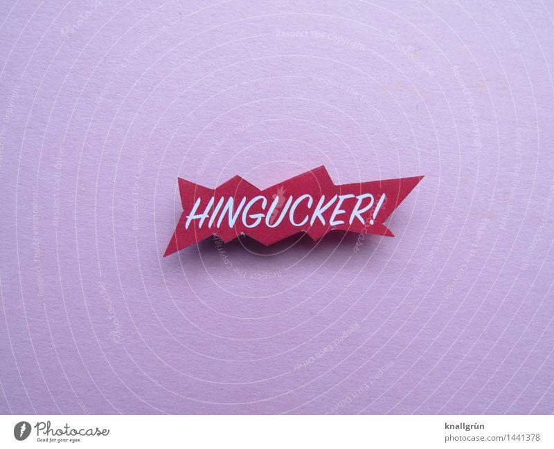 HINGUCKER! Farbe weiß Gefühle Stimmung rosa Schilder & Markierungen Schriftzeichen Kommunizieren Neugier entdecken Überraschung Werbung Inspiration eckig