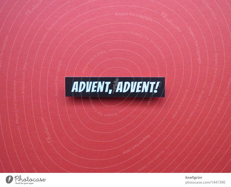 ADVENT, ADVENT! Schriftzeichen Schilder & Markierungen Kommunizieren eckig rot schwarz weiß Gefühle Stimmung Freude Vorfreude Neugier Erwartung