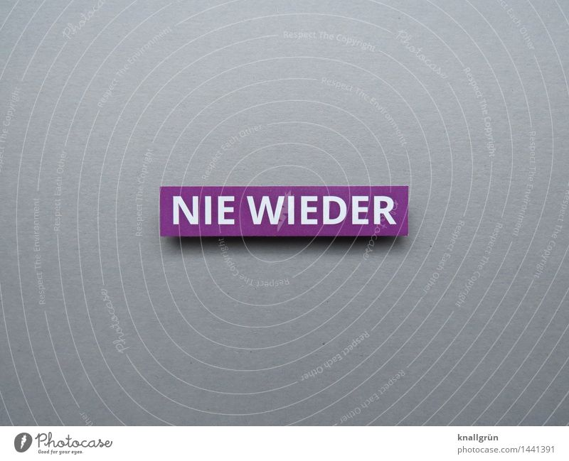 NIE WIEDER Schriftzeichen Schilder & Markierungen Kommunizieren eckig grau violett weiß Gefühle Stimmung selbstbewußt Willensstärke Mut Verantwortung
