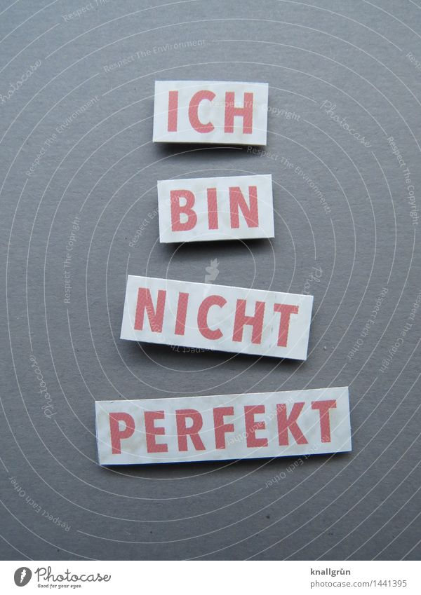 ICH BIN NICHT PERFEKT Schriftzeichen Schilder & Markierungen Kommunizieren eckig grau rosa weiß Gefühle Stimmung selbstbewußt Akzeptanz Menschlichkeit