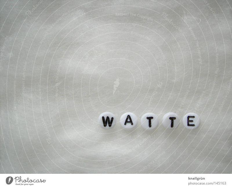 WATTE Wort Buchstaben weiß schwarz weich Watte rund Dinge obskur Schriftzeichen Viskose Watteweich Perle Letter