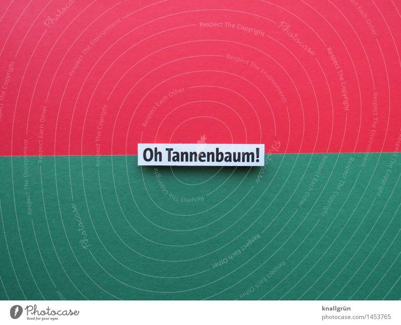 Oh Tannenbaum! Schriftzeichen Schilder & Markierungen Kommunizieren eckig grün rot Gefühle Stimmung Freude Fröhlichkeit Vorfreude Neugier Erwartung Tradition