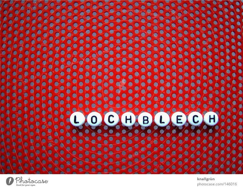 LOCHBLECH Lochblech Wort Buchstaben rund rot weiß schwarz Material Metall Metallwaren Beschichtung lackiert obskur Schriftzeichen Perle Gelocht Lackfarbe