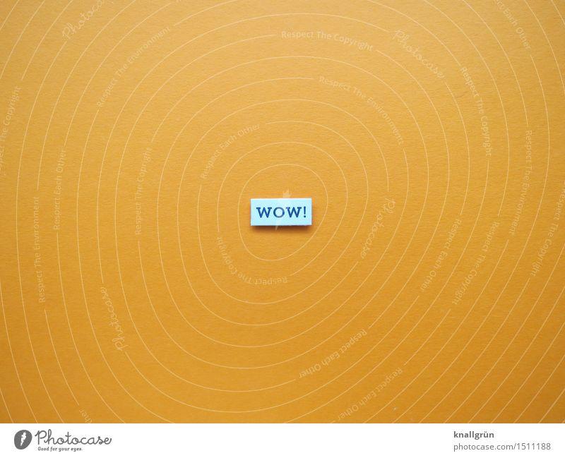 WOW! weiß Freude schwarz Gefühle Glück Stimmung orange Zufriedenheit Schilder & Markierungen Schriftzeichen Fröhlichkeit Kommunizieren Lebensfreude Überraschung