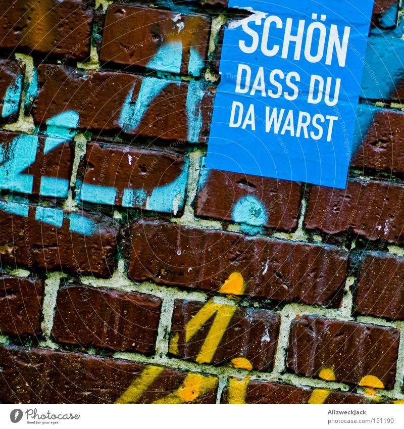 Ich bin dann mal weg.. Ferien & Urlaub & Reisen Wand Redewendung Mauer Graffiti Kommunizieren Schriftzeichen Buchstaben Backstein danke schön Besucher