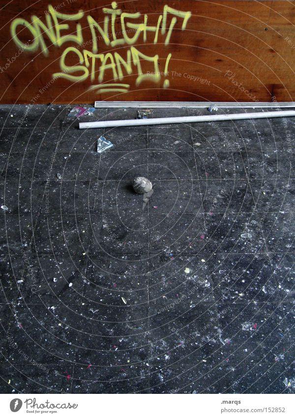 One Night Stand Freude Graffiti Gefühle Feste & Feiern Zusammensein außergewöhnlich dreckig Schriftzeichen schlafen einfach genießen Typographie schwanger Trennung Partner Partnerschaft