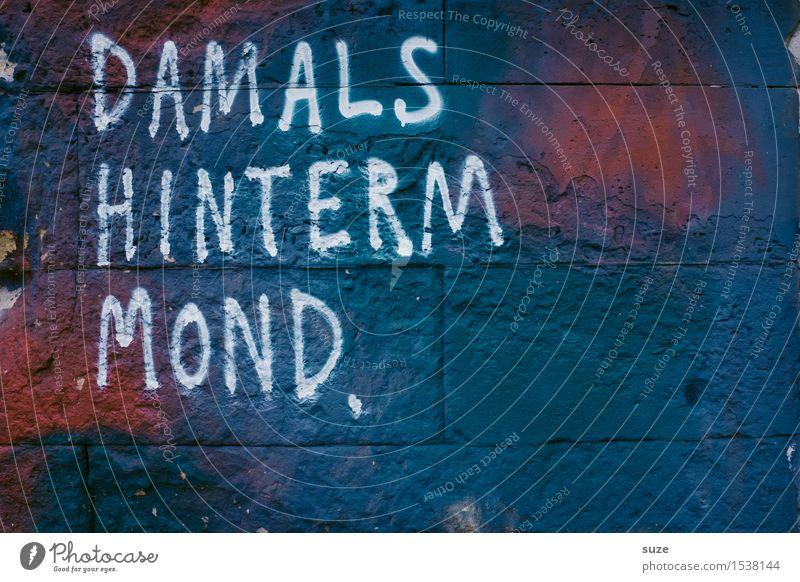 War das schön ... Stil Kultur Jugendkultur Mond Mauer Wand Fassade Schriftzeichen Graffiti entdecken authentisch dunkel kalt blau Kommunizieren Vergangenheit