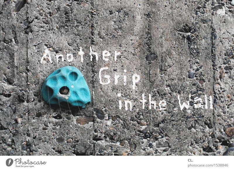 another grip in the wall blau Wand Sport Mauer grau Freizeit & Hobby Kraft Schriftzeichen Beginn Fitness Ziel Klettern Bergsteigen Aufgabe Sportstätten