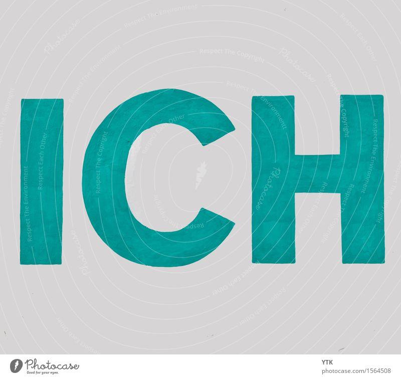 Egozentrisch Lifestyle Stil Design Dekoration & Verzierung Zeichen Schriftzeichen Schilder & Markierungen ästhetisch Grafische Darstellung Ich Erzählung