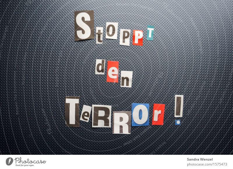 Anti-Terror Zeichen Schriftzeichen Schilder & Markierungen Hinweisschild Warnschild Angst Todesangst Zukunftsangst Verachtung Wut Feindseligkeit Rache Gewalt