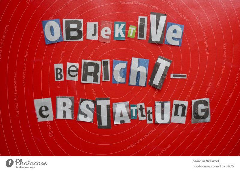 Objektive Berichterstattung Zeichen Schriftzeichen Ziffern & Zahlen Hinweisschild Warnschild schreiben sprechen Stimmung Wahrheit Ehrlichkeit authentisch