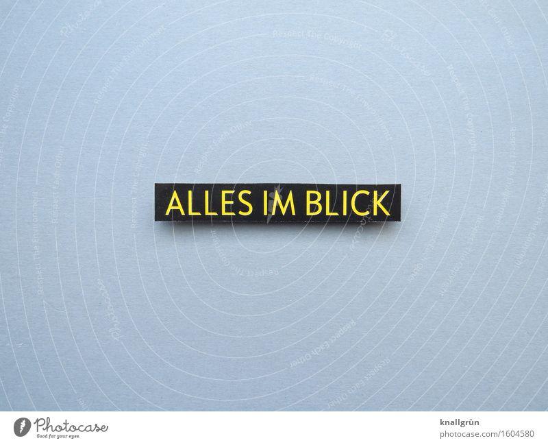 ALLES IM BLICK Schriftzeichen Schilder & Markierungen beobachten Kommunizieren eckig gelb grau schwarz Gefühle Stimmung selbstbewußt Tatkraft Sicherheit