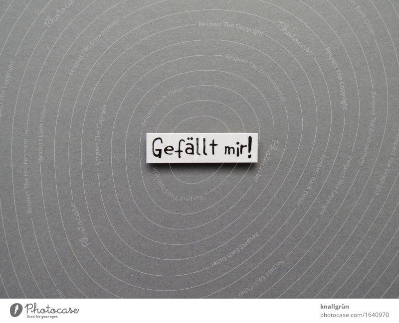 Gefällt mir! Schriftzeichen Schilder & Markierungen Kommunizieren eckig grau schwarz weiß Gefühle Stimmung Freude Zufriedenheit Begeisterung Interesse