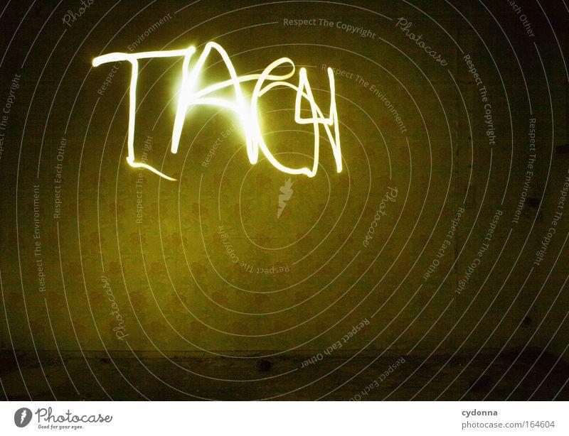 TACH! Freude Leben Wand Raum planen Zeit Energiewirtschaft ästhetisch Kommunizieren Schriftzeichen Bildung Häusliches Leben Kontakt Vergänglichkeit Lebensfreude Lampe