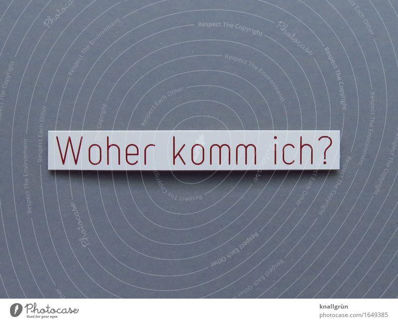 Woher komm ich? Schriftzeichen Schilder & Markierungen Denken Kommunizieren eckig braun grau weiß Gefühle Neugier Interesse Glaube Religion & Glaube kommen