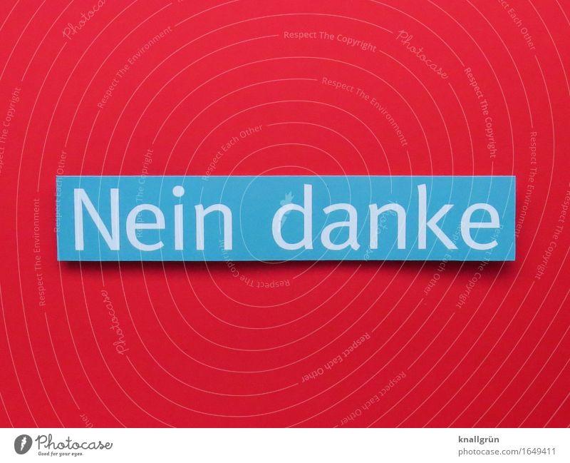 Nein danke Schriftzeichen Schilder & Markierungen Kommunizieren eckig blau rot weiß Gefühle Stimmung standhaft Entschlossenheit protestieren Konsequenz