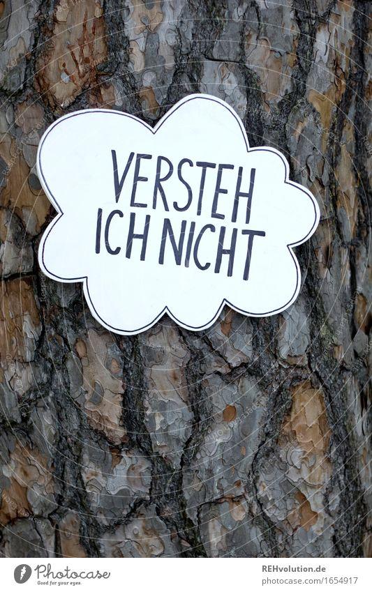Versteh ich nicht Holz Zeichen Schriftzeichen Schilder & Markierungen Hinweisschild Warnschild braun Verzweiflung Unglaube Angst chaotisch Freiheit Inspiration