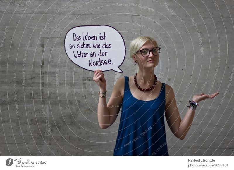 Das Leben ist so sicher ... Mensch Frau Jugendliche Junge Frau 18-30 Jahre Erwachsene außergewöhnlich Haare & Frisuren Wetter Angst blond Schriftzeichen