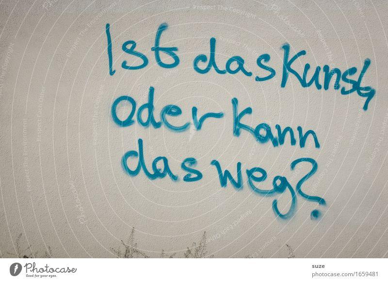 Kann weg. blau Wand Graffiti Mauer Kunst grau Fassade Schriftzeichen Typographie Wort Fragen Putz Straßenkunst Text Kunstwerk Schmiererei