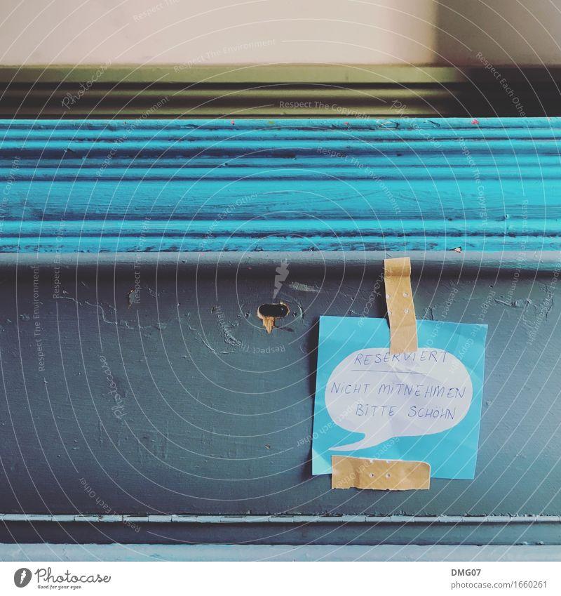 Frau Schöhn Lifestyle Zeichen Schriftzeichen Ziffern & Zahlen Schilder & Markierungen Hinweisschild Warnschild Verkehrszeichen Gefühle Zettel reserviert blau