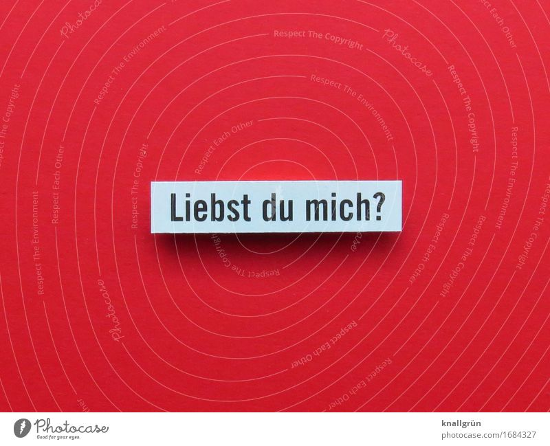 Liebst du mich? Schriftzeichen Schilder & Markierungen Kommunizieren Liebe eckig Klischee rot schwarz weiß Gefühle Lebensfreude Sympathie Zusammensein
