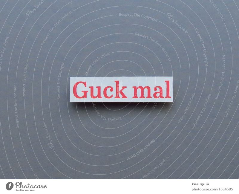 Guck mal Schriftzeichen Schilder & Markierungen Kommunizieren eckig grau orange weiß Gefühle auffordern Blick Farbfoto Studioaufnahme Menschenleer