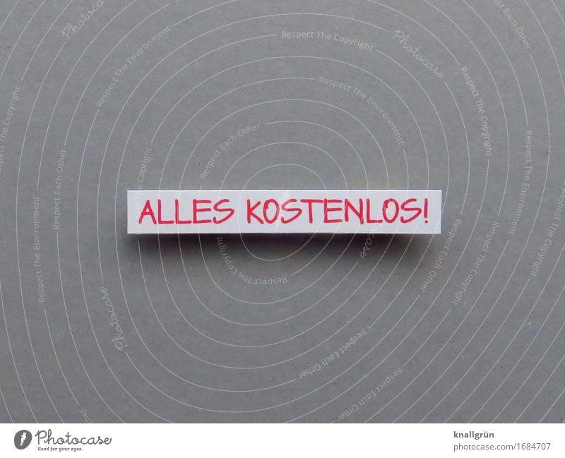 ALLES KOSTENLOS! weiß rot Freude Gefühle grau Stimmung Zufriedenheit Schriftzeichen Kommunizieren Schilder & Markierungen kaufen Geschenk Geld Neugier eckig