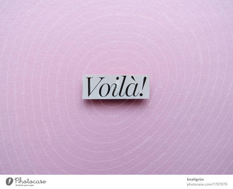 Voila! Schriftzeichen Schilder & Markierungen Kommunizieren eckig grau rosa schwarz Gefühle Zufriedenheit Begeisterung Überraschung Freude Farbfoto