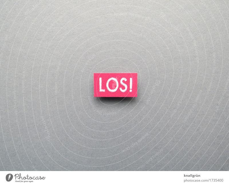 LOS! Schriftzeichen Schilder & Markierungen Kommunizieren eckig grau rosa weiß Gefühle Stimmung Vorfreude Mut Tatkraft Neugier Beginn Bewegung Entschlossenheit
