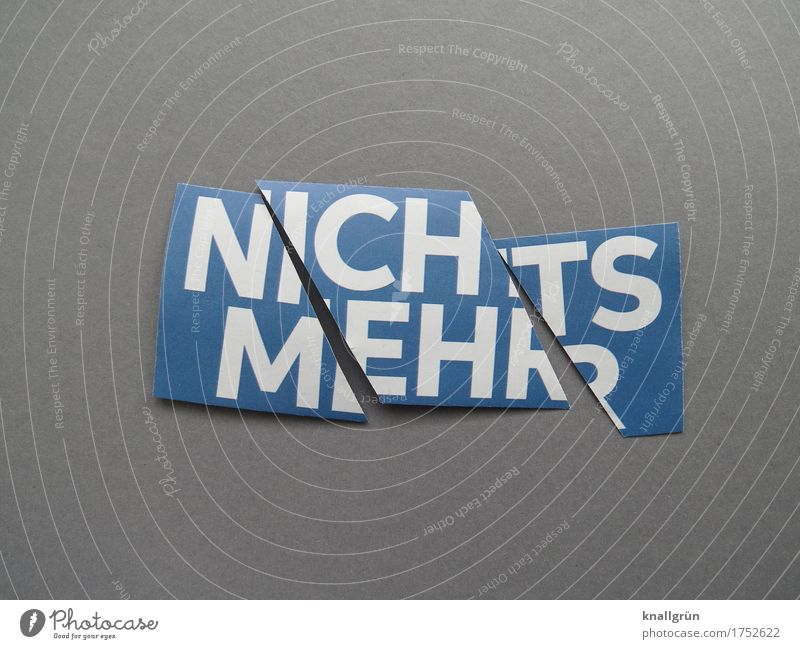 NICHTS MEHR Schriftzeichen Schilder & Markierungen Kommunizieren Armut eckig blau grau weiß Gefühle Stimmung Mitgefühl Güte Hilfsbereitschaft trösten Sorge