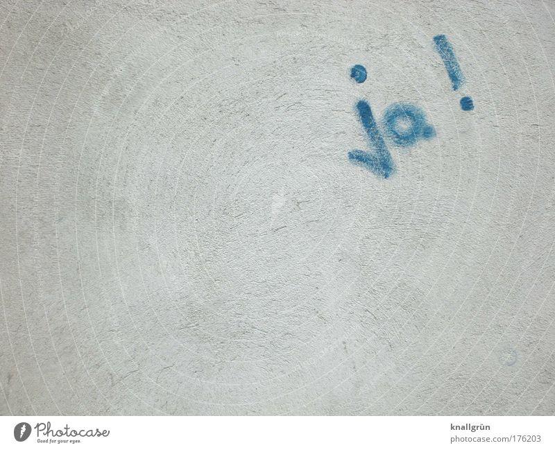 Ja! weiß blau Wand Mauer Graffiti Kommunizieren Schriftzeichen Zeichen trendy Begeisterung Optimismus Wandmalereien Subkultur Aussage Zustimmung