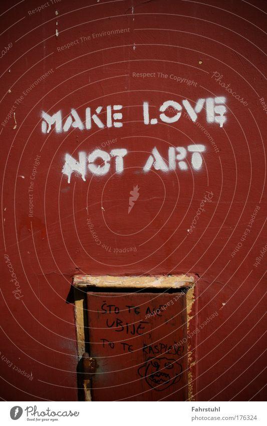 Make love not art rot Liebe Leben Wand Mauer Kunst lustig verrückt Kultur außergewöhnlich Zeichen Liebeskummer