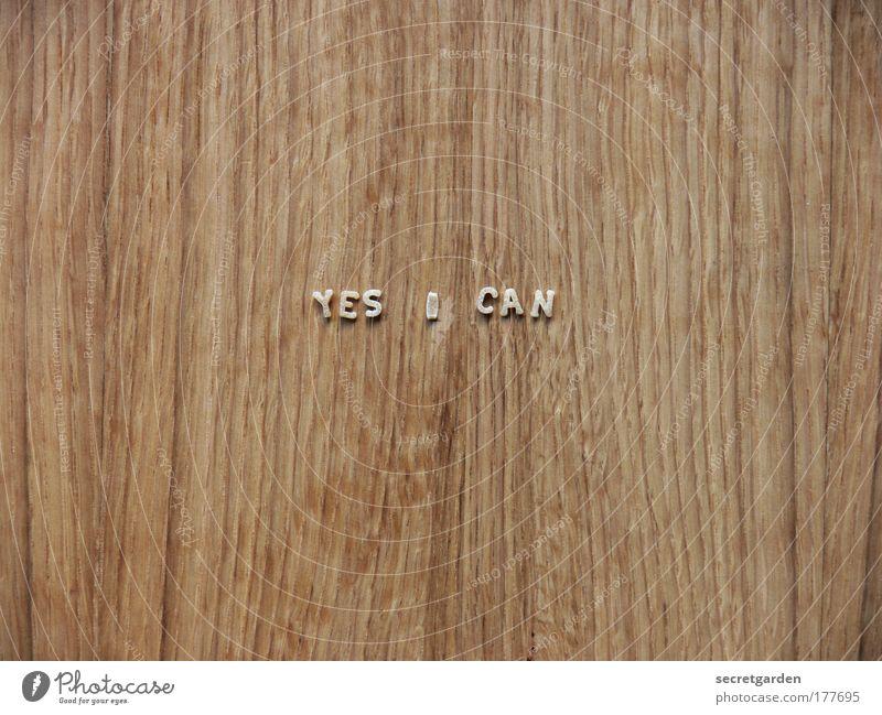 überschätztes selbstbewusstsein? Ernährung Gefühle Holz Lebensmittel Linie Religion & Glaube braun Kraft Erfolg Tisch Schriftzeichen Coolness Macht Ziel Mut