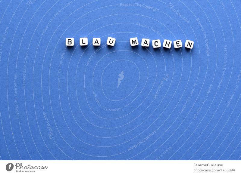 Blau_1783894 Zeichen Schriftzeichen Stimmung Müdigkeit Angst Stress stagnierend Lustlosigkeit Gleichgültigkeit Pause genervt Traurigkeit blau machen Redewendung
