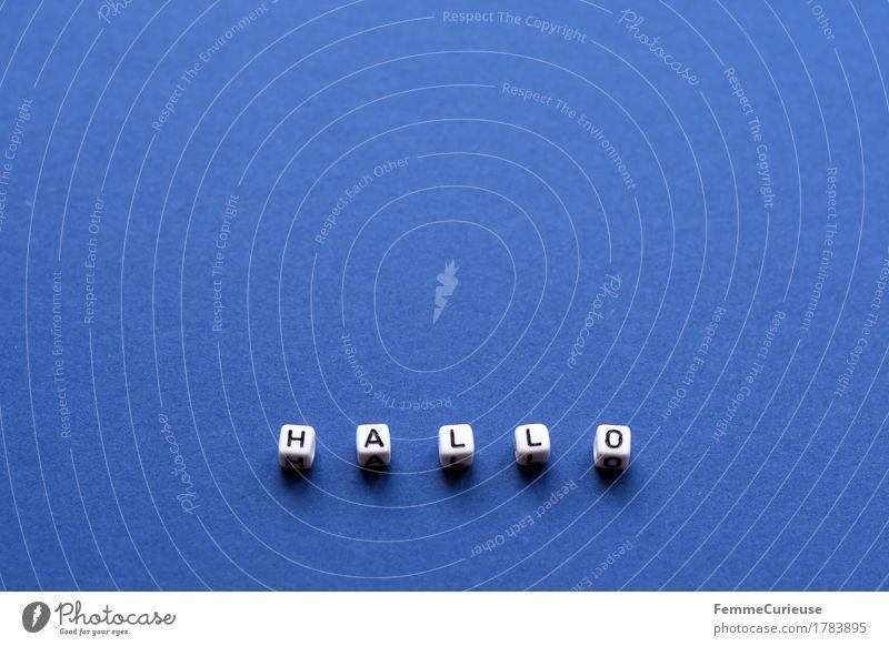 Hallo_1783895 Zeichen Schriftzeichen Freundlichkeit Interesse Kommunizieren sprechen Begrüßung Begrüßungsworte Deutsch Freundschaft Hintergrund neutral blau