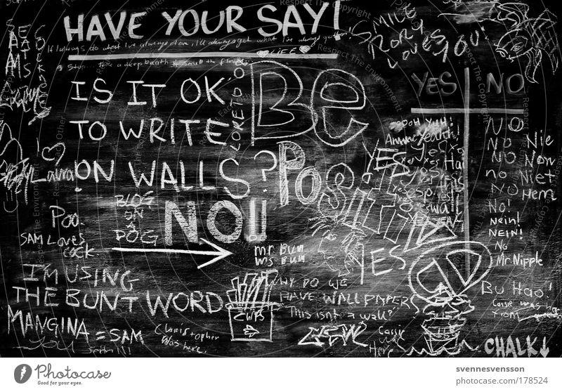 Is it ok to write on walls? Schwarzweißfoto Graffiti Kunst Inspiration Schule Schriftzeichen Raum Idee Zeichen Bildung schreiben Information Tafel Straßenkunst