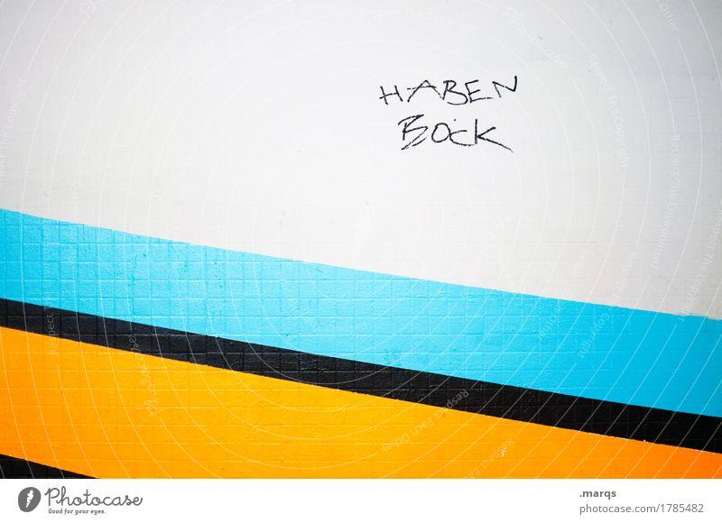 Bock haben blau weiß schwarz gelb Graffiti Wand Stil Mauer Stimmung Schriftzeichen Coolness Ziel Mut Vorfreude Begeisterung Entschlossenheit