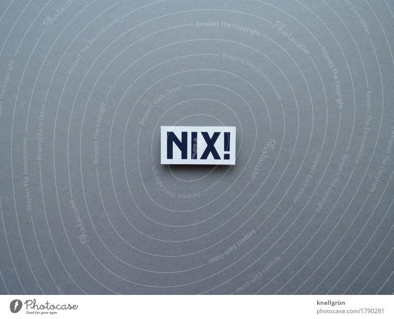 NIX! Schriftzeichen Schilder & Markierungen Kommunizieren eckig Gefühle Stimmung leer Farbfoto Studioaufnahme Menschenleer Textfreiraum links