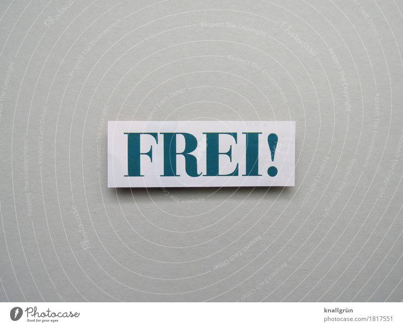 Frei! Freiheit Gefühle Mensch glücklich Glück Lebensfreude Stimmung Zufriedenheit Buchstaben Wort Satz Letter Text Sprache Typographie Kommunikation