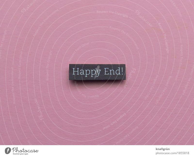 Happy End! Freude schwarz Liebe Gefühle Glück rosa Zufriedenheit Schriftzeichen Kommunizieren Schilder & Markierungen Lebensfreude Partnerschaft eckig Begeisterung Optimismus erleben
