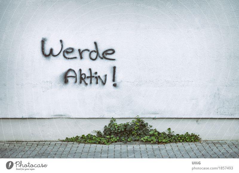 Werde Aktiv Stadt weiß Wand Graffiti Hintergrundbild Mauer Textfreiraum Aktion selbstbewußt Tatkraft Schmiererei alternativ Verantwortung fleißig