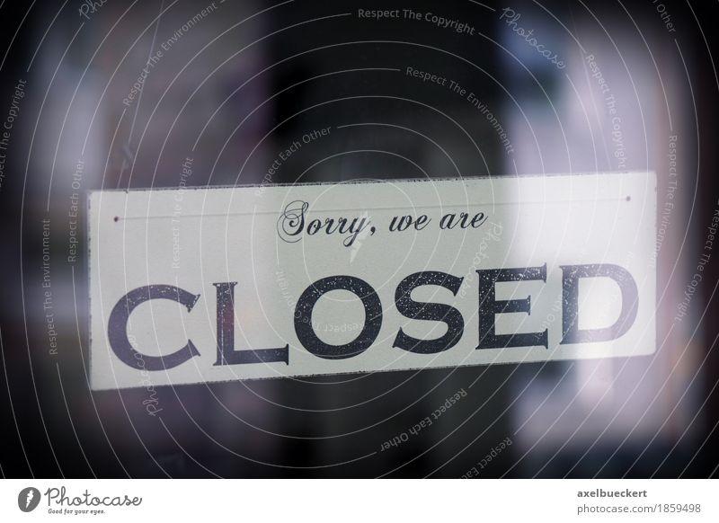 Sorry, we are closed kaufen Fenster Tür Glas Zeichen Schriftzeichen Schilder & Markierungen Hinweisschild Warnschild Handel Streik geschlossen Ladengeschäft