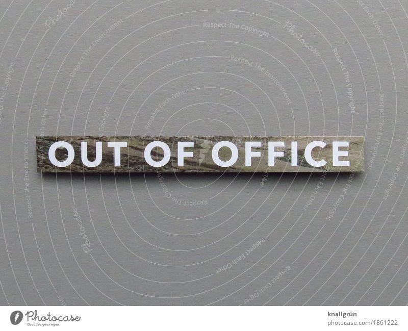 OUT Of OFFICE Schriftzeichen Schilder & Markierungen Kommunizieren eckig grau weiß ruhig Erholung Leistung Zeit geschlossen Pause Mittagspause Feierabend