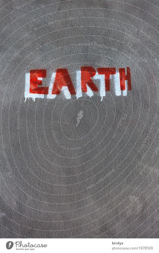 Lebensraum Klimawandel Mauer Wand Schriftzeichen Graffiti einfach einzigartig grau rot weiß Verantwortung achtsam Sorge Zukunftsangst Gesellschaft (Soziologie)
