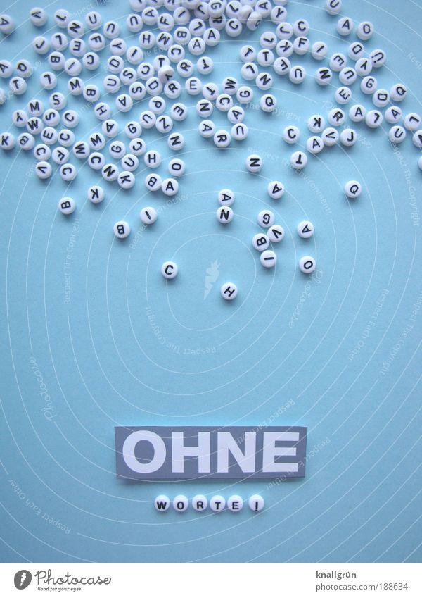 OHNE WORTE! blau weiß Symbole & Metaphern sprechen grau Studioaufnahme Schriftzeichen Kommunizieren Bildung schreiben Wort stumm Lateinisches Alphabet Aussage