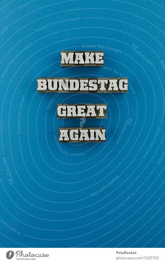 #AS# MAKE BUNDESTAG EVEN GREATER blau Kunst Design Schriftzeichen Ordnung Idee Buchstaben Inspiration Typographie Wort Kunstwerk wählen gestalten Wahlen