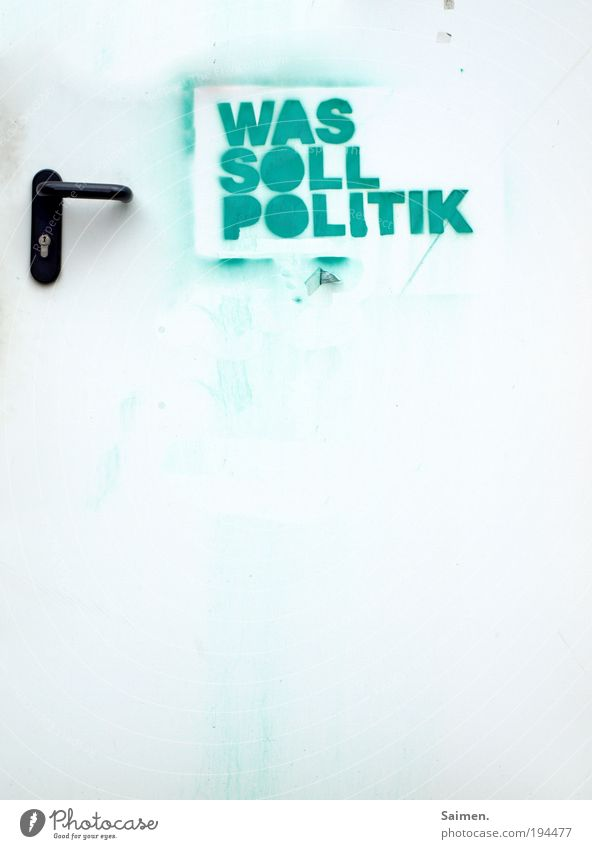 Was Soll Politik ??? Graffiti Denken Kunst Tür Politische Bewegungen Jugendkultur Bildung Sorge Fragen Politik & Staat Interesse Griff Erfahrung Frustration Verantwortung Straßenkunst
