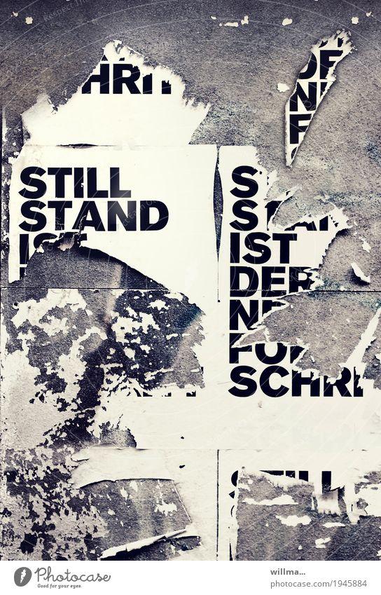Stillstand ist er neue Fortschritt Schriftzeichen Text stagnierend provokant Wirtschaft Börse Plakat Politik & Staat Wachstum Wandel & Veränderung Werbung