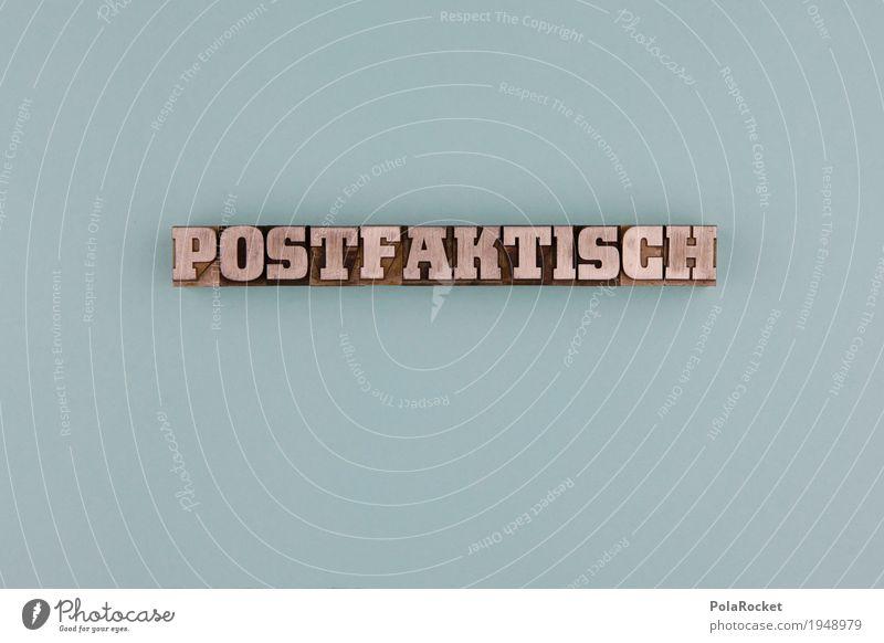 #A# postfaktisch I Kunst Kunstwerk ästhetisch Buchstaben Schriftzeichen Schriftsetzer Politik & Staat Wahlkampf Wahlen modern Modern Art Kunstwort 2016