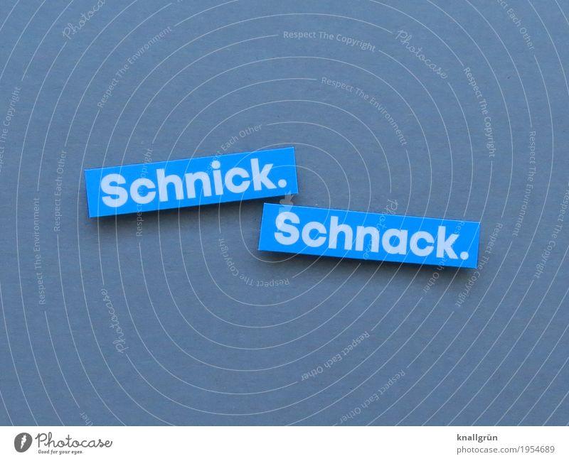 Schnick. Schnack. Schnickschnack überflüssig wertlos Buchstaben Wort Satz Letter Typographie Nahaufnahme Sprache Text Schriftzeichen Kommunikation Mitteilung